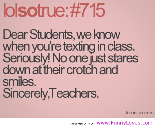 Sincerely, Teachers Dear Students, student funny quotes ...