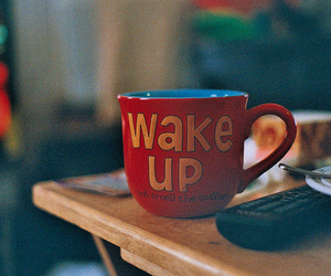 cup, wake up, and coffee image