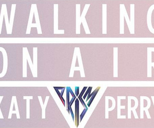 katy perry, prism, and walking on air image