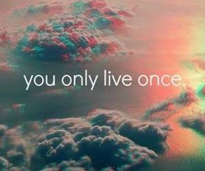 live, once, and only image