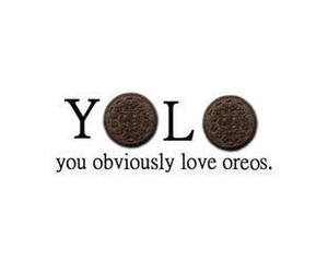 oreo, yolo, and love image