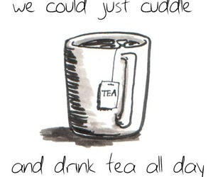tea, cuddle, and quotes image
