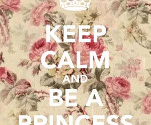princess, keep calm, and flowers image