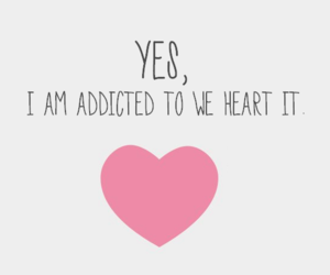 we heart it, addicted, and heart image