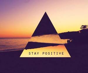 positive, stay, and stay positive image
