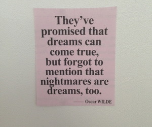 Dream, quote, and nightmare image