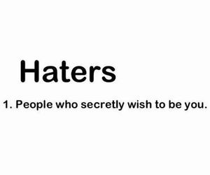 youhavemadeyourpoint, shutupnow, and haters. haters. image