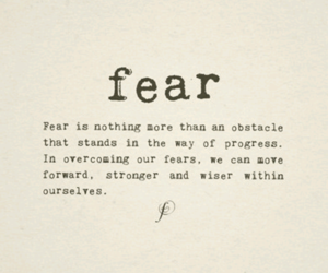 fear, in the way, and overcome fear image