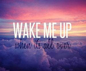 wake me up, avicii, and quote image