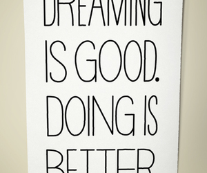 Dream, good, and do better image
