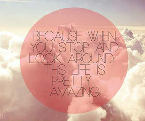 life, quote, and amazing image