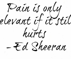 ed sheeran, quote, and pain image