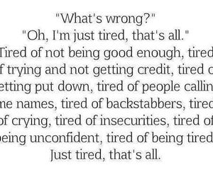 Quotes About Not Being Good Enough Tired of not being good enough on We Heart It Quotes About Not Being Good Enough