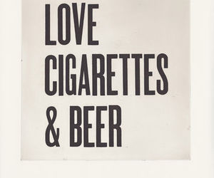 beer, cigarettes, and love image