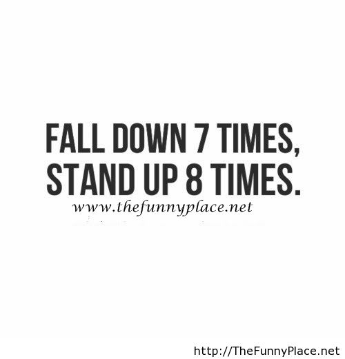 Fall Down Motivational Quote Uploaded By Thefunny