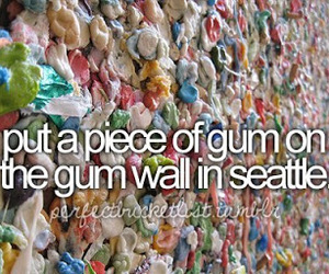 seattle, gum, and before i die image