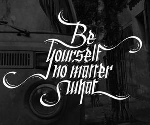 be yourself, graphic design, and tattoo idea image