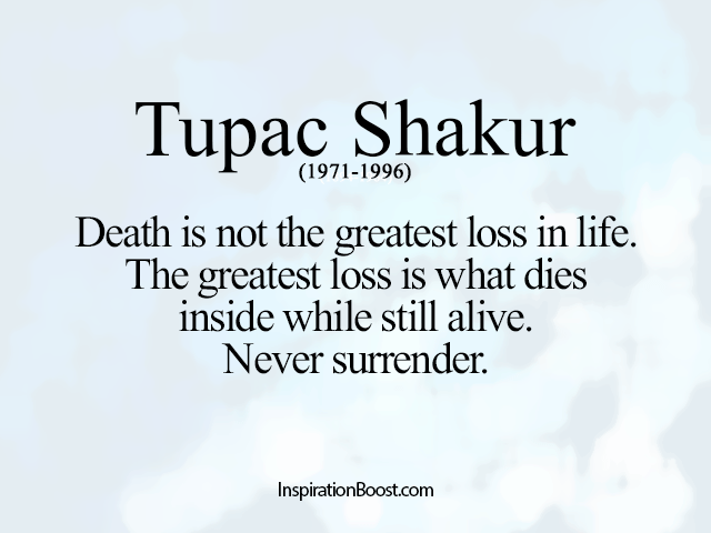 loss quotes tupac shakur inspiration boost inspiration boost