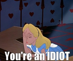 idiot, alice, and alice in wonderland image