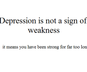 depression, quotes, and strong image