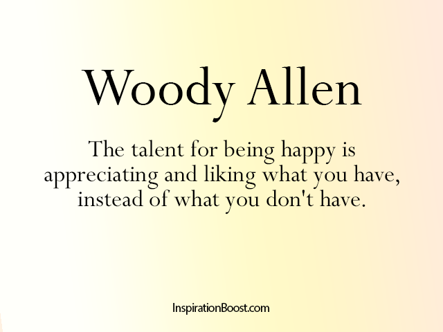 Quotes about Being Happy - Woody Allen | Inspiration Boost ...