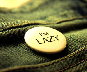 Lazy, jeans, and text image