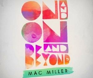 music, mac miller, and on and on and beyond image