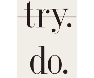 do, try, and love image