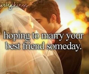 love, best friends, and marriage image