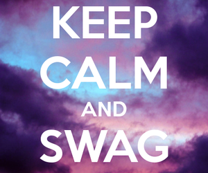 swag, keep calm, and calm image