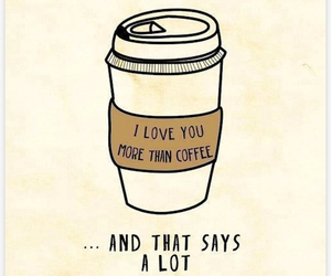 coffee, love, and quote image
