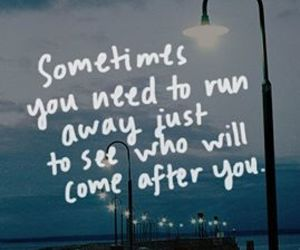 quotes, life, and run away image