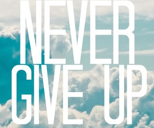 never give up, quote, and sky image