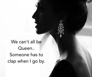 Queen, quotes, and clap image