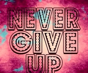 give, never, and never give up image