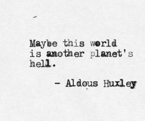 aldous huxley, quotes, and tumblr image