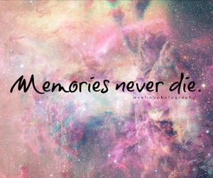 memories, die, and never image
