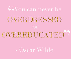 quotes, oscar wilde, and overdressed image