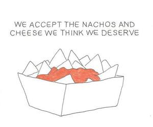 nachos, food, and quote image
