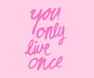 pink, yolo, and quotes image