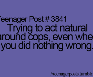 cops, teenager post, and funny image