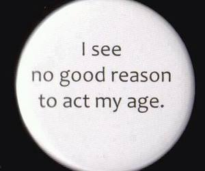 quote, age, and act image