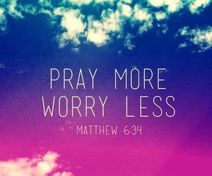pray, god, and worry image