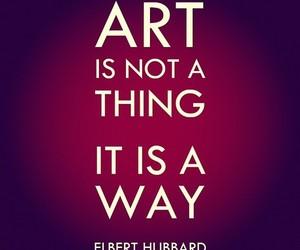 art, elbert hubbard, and quotes image