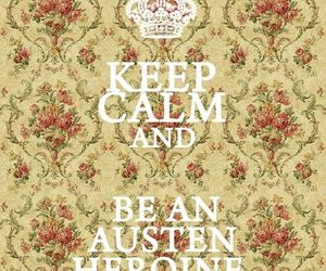 jane austen, keep calm, and austen image