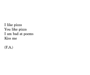 pizza, poem, and kiss image