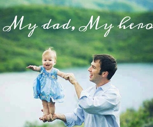 my dad, My Hero, and in love with my dad image