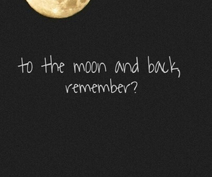quotes, to the moon and back, and remember? image