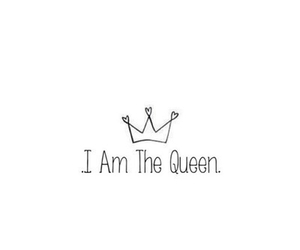 Queen, quotes, and crown image