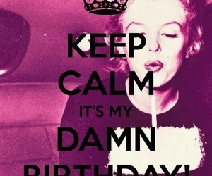 birthday, keep calm, and Marilyn Monroe image